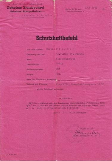 En Schutzhaft-befaling fra 13. maj 1943 mod Maria Fischer, hvor hun anklages for højforrædderisk adfærd. Marie sad i forskellige fængsler indtil afslutningen af 2. verdenskrig.